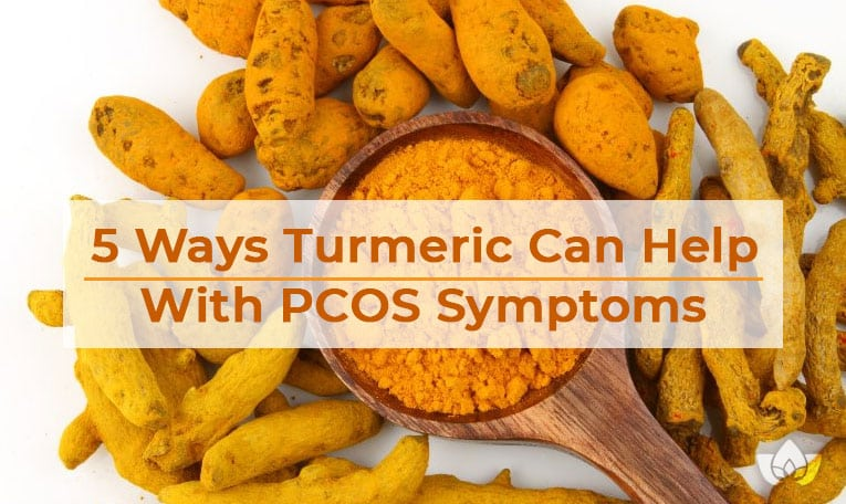 5 Ways Turmeric Can Help With PCOS Symptoms   Mindful Healing   Mississauge Naturopathic Doctor