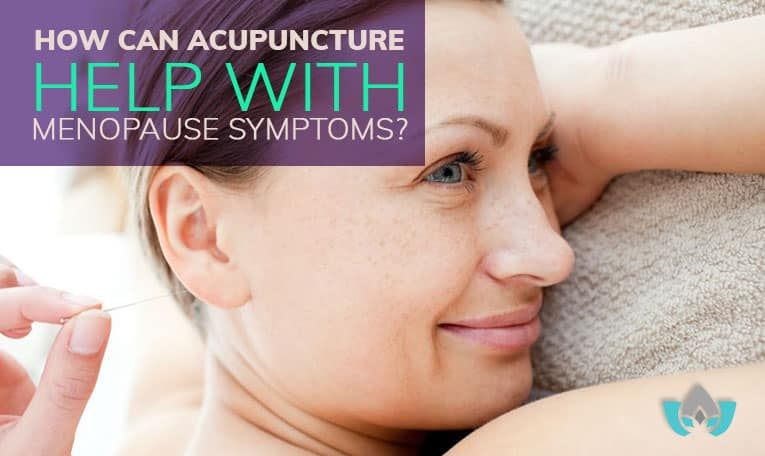 How Can Acupuncture Help With Menopause Symptoms?   Mindful Healing   Mississauge Naturopathic Doctor