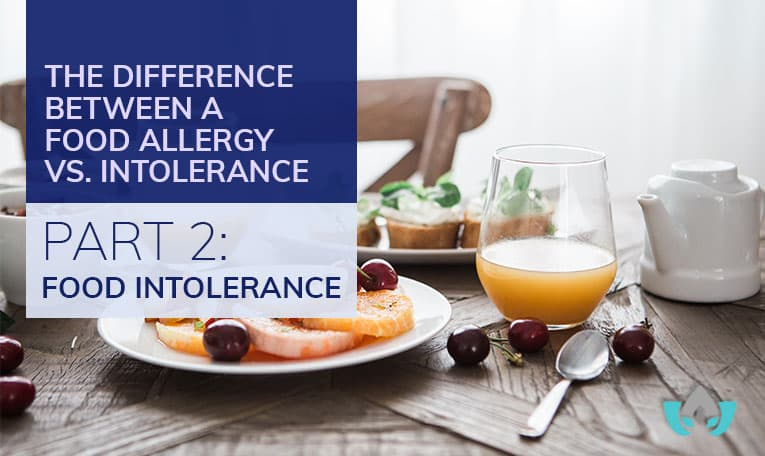 The Difference Between A Food Allergy Vs. Intolerance Part 2: Food Intolerance | Mindful Healing | Mississauga Naturopathic Doctor