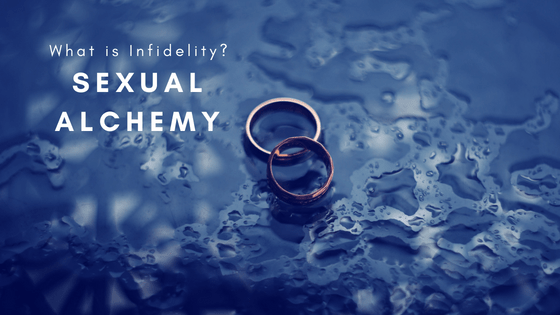 Defining Infidelity: Sexual Alchemy