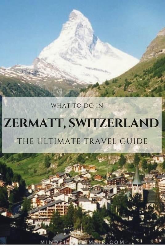 The Zermatt Switzerland Travel Guide