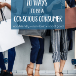 10 Ways to be a Conscious Consumer