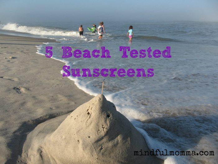 5 Beach Tested Sun Screens www.mindfulmomma.com