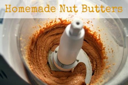 5 Homemade Nut Butters via mindfulmomma.com