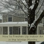 How to Keep Indoor Air Fresh All Winter Long #HealthierHome