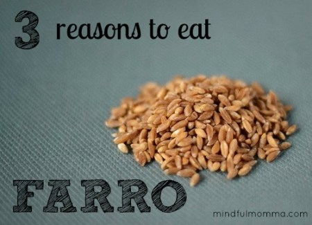 3 Reasons to Eat Farro via mindfulmomma.com