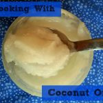 Cooking with Coconut Oil – 8 Recipes to Try