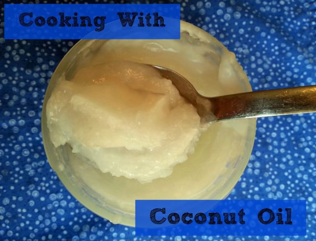 Cooking with Coconut Oil - Recipes to Try