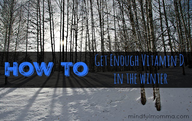 How to Get Enough Vitamin D All Winter Long