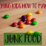 Teaching Kids How To Manage Junk Food | mindfulmomma.com