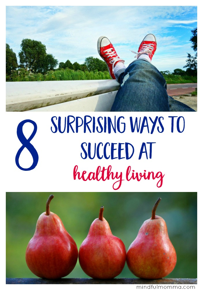 How to Succeed at Healthy Living Even When You Fail | Mindful Momma