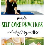 Simple Self Care Practices and Why They Matter
