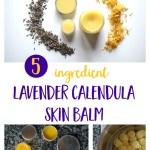 Homemade Lavender Calendula Skin Balm