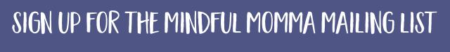 Mindful Momma Mailing List