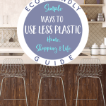 A Whole Bunch of Easy Ways to Reduce Plastic Use in Your Home & Life