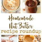 5 Reasons to Make Homemade Nut Butter + the Best Recipes