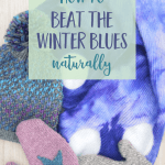 7 Natural Ways to Beat the Winter Blues