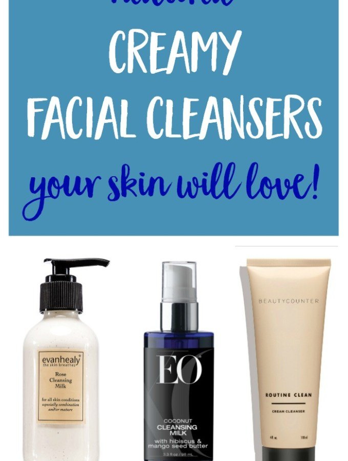 Natural Creamy Facial Cleansers that Clean + Moisturize