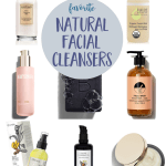Favorite Natural Face Cleansers for Every Preference and Skin Type
