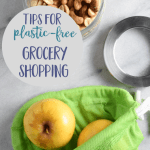 How to Up Your Plastic Free Grocery Shopping Game