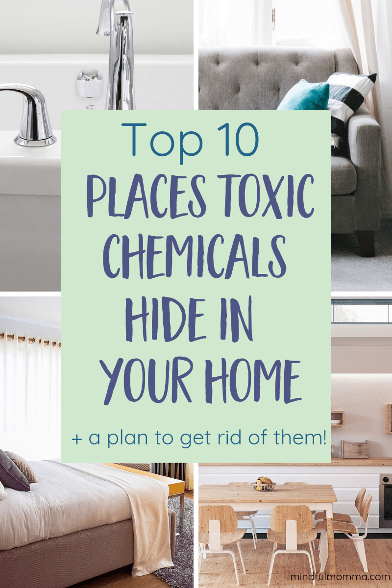 10 Hidden Sources of Toxins in the Home: Learn where toxins hide and the easy actions you can take to make sure your homes is safe, healthy and non-toxic. Download the FREE healthy home checklist! | #nontoxic #natural #naturalliving #health #home #ecofriendly via @MindfulMomma