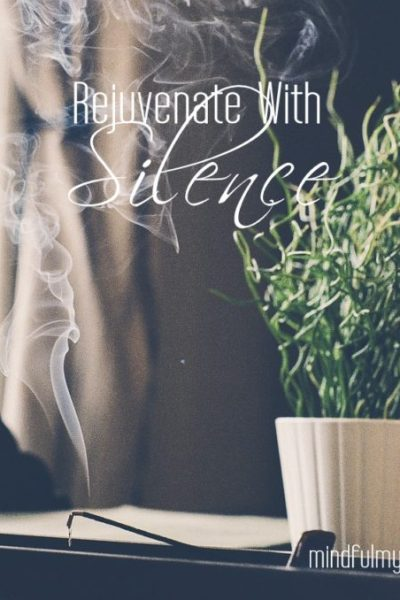 Rejuvenate With Silence (& Fall Video Meditation)