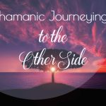 Shamanic Journeying to the Other Side :: with Robert Moss
