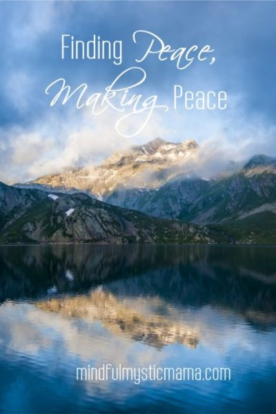 Finding Peace, Making Peace