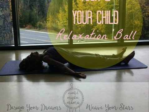 Yoga for Your Child:: The Relaxation Ball