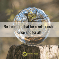 Be free from that toxic relationship once and for all.