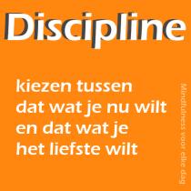 Discipline, hoe maak jij je keuzes?