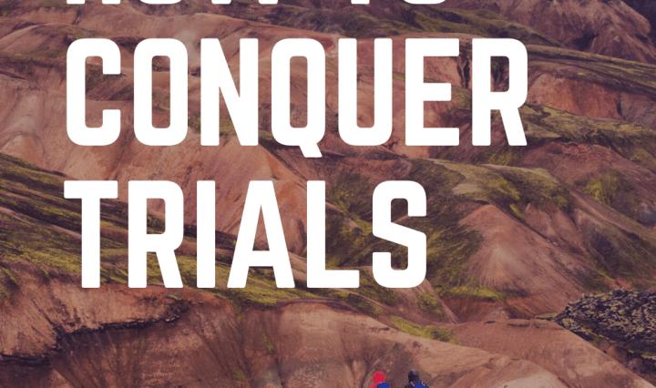 Conquering trials