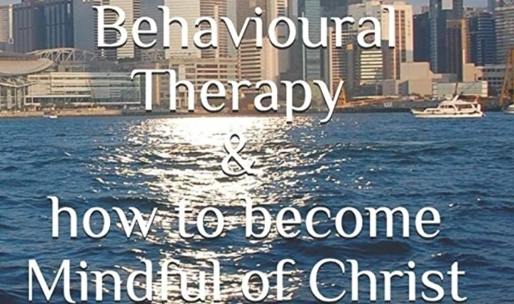 Book- Christian based CBT and how to become Mindful of Christ