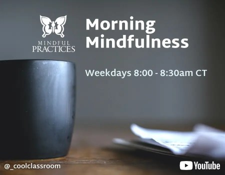 Morning Mindfulness (8:00-8:30)