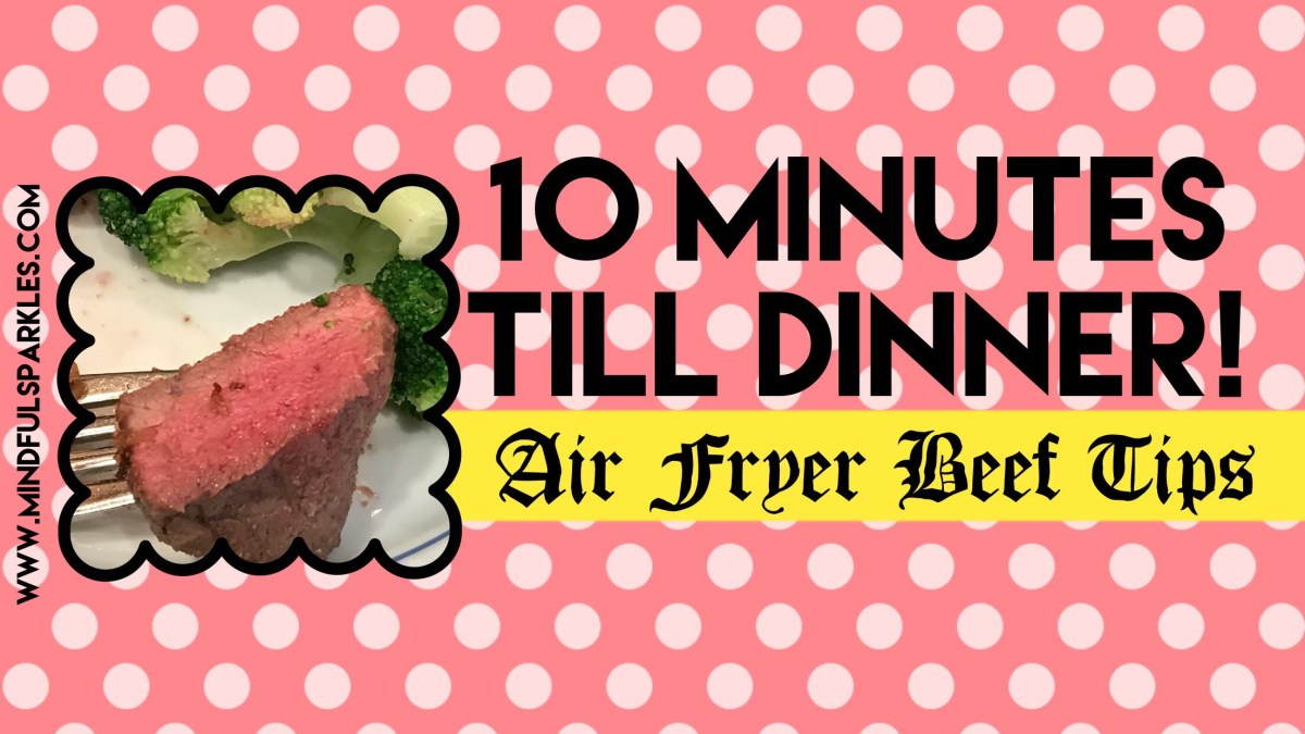 10 Minute Air Fryer Beef Tips & Steamed Broccoli