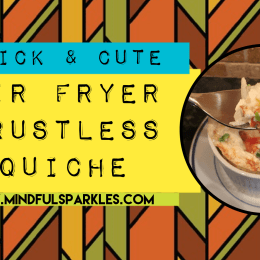 Quick and Cute Air Fryer Crustless Quiche