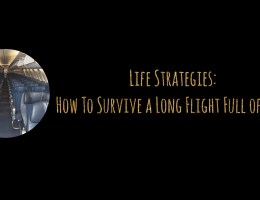 Life Strategies: How to Survive an Airplane Flight full of food!