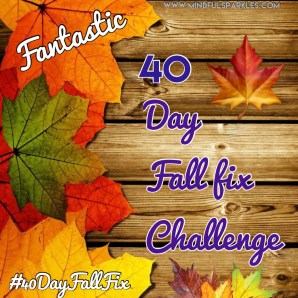 Fantastic 40 Day Fall Fix Challenge