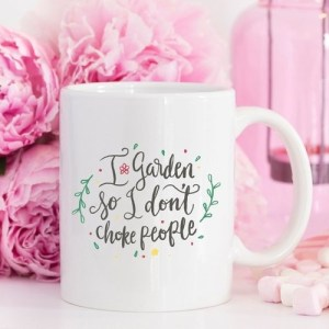'I Garden So I …' Coffee Mug