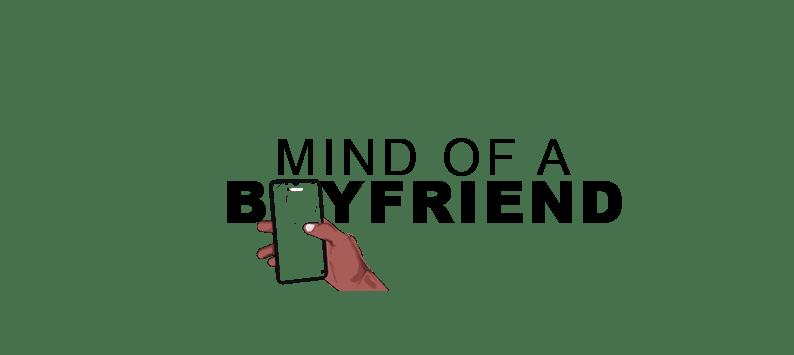 Mind Of A Boyfriend