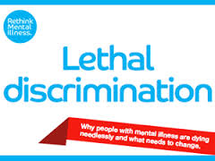 Rethink Mental Illness Lethal Discrimination