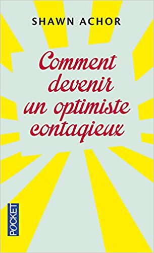 Comment devenir un optimiste contagieux