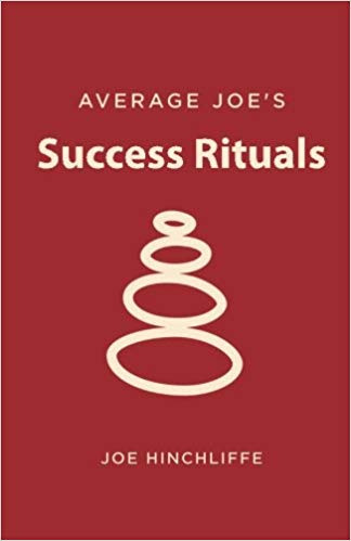 12 rituels pour le succès de Joe Hinchliffe