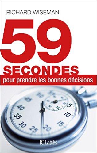 59 secondes pour prendre les bonnes décisions de Richard Wiseman