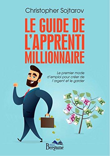 Le guide de l'apprenti millionnaire