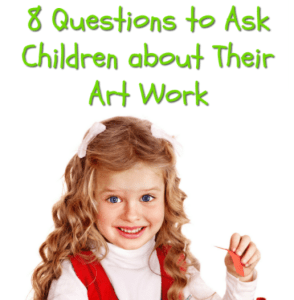 8 Questions to Ask Children about Their Art Work