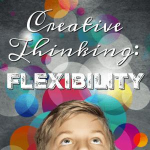 Creative Thinking: Flexibility