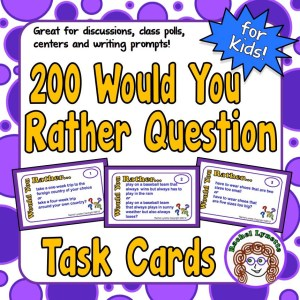 200 Would You Rather Question Task Cards