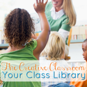 The Creative Classroom – Your Class Library