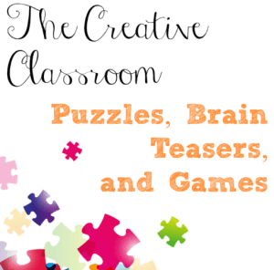 The Creative Classroom: Puzzles, Brain Teasers, and Games